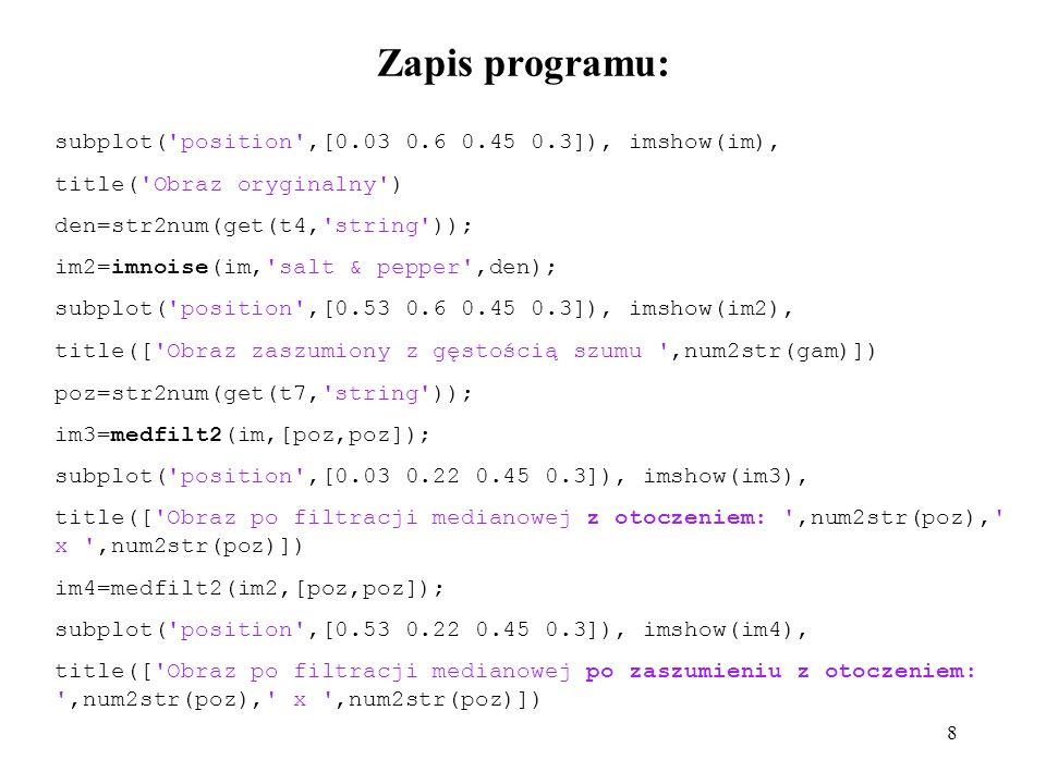 Zapis programu: subplot( position ,[0.03 0.6 0.45 0.3]), imshow(im),